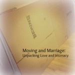 Moving and Marriage: Unpacking Love and Intimacy