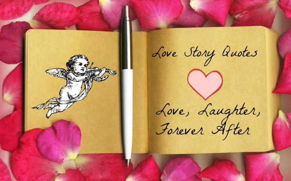 Love Story Quotes Awesome Love Story Quotes  Love Laughter Foreverafter
