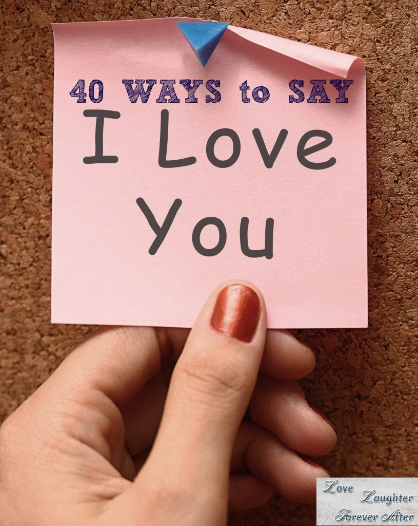Love, Laughter, ForeverafterWays to say I love you - Love
