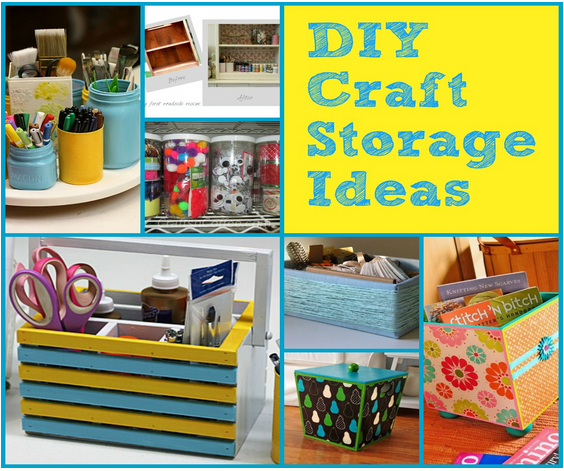 Diy craft storage ideas Homemade craft storage ideas
