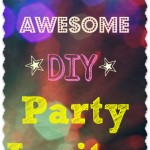 How to Make Awesome DIY Party Invitations