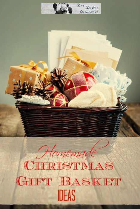 Homemade christmas gift basket ideas love laughter for Homemade christmas gift baskets for couples