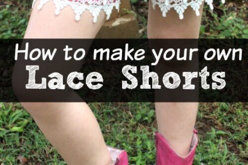 how to make your own lace shorts