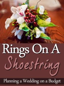 Wedding Gift Ideas On A Budget : Rings On A Shoestring: Planning A Wedding On A Budget