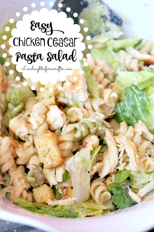 Super Easy Chicken Caeser Pasta Salad Recipe